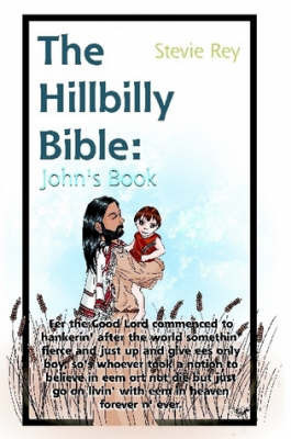 The Hillbilly Bible by Stevie Rey