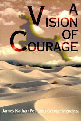 A Vision of Courage by James Nathan Post