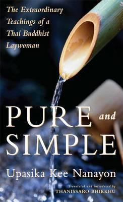 Pure and Simple by Upasaka Kee Nanayon