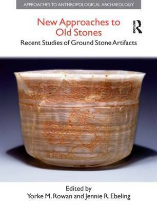New Approaches to Old Stones by Yorke M. Rowan