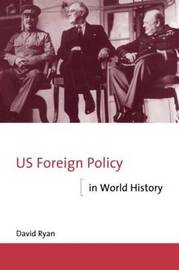 US Foreign Policy in World History by David Ryan image