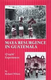 Maya Resurgence in Guatemala by Richard Wilson