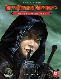 Fifth Edition Fantasy #2: The Fey Sisters Fate - Adventure Module
