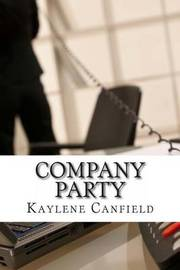 Company Party by Kaylene Canfield