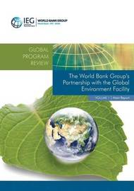 The World Bank Group's Partnership with the Global Environment Facility by World Bank