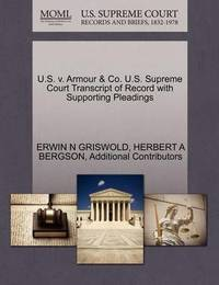 U.S. V. Armour & Co. U.S. Supreme Court Transcript of Record with Supporting Pleadings by Erwin N. Griswold