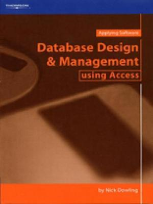 Database Design and Management using Access by Nick Dowling image