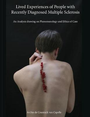 Lived Experiences of People with Recently Diagnosed Multiple Sclerosis by Archie de Ceuninck Van Capelle