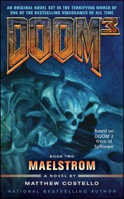 Doom 3: Maelstrom by Matthew Costello