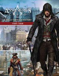 Assassin's Creed: A Walk Through History (1189-1868) by Rick Barba