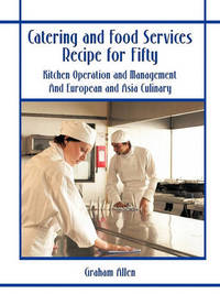 Catering and Food Services Recipe for Fifty by Graham Allen