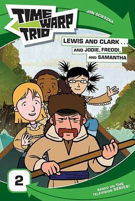 Lewis and Clark... and Jodie, Freddi, and Samantha by Jon Scieszka