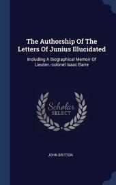 The Authorship of the Letters of Junius Illucidated by John Britton image