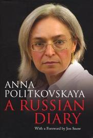 Russian Diary, A With a Foreword by Jon Snow by Anna Politkovskaya image