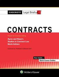 Casenote Legal Briefs for Contracts Keyed to Ayres and Klass by Casenote Legal Briefs