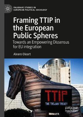 Framing TTIP in the European Public Spheres by Alvaro Oleart