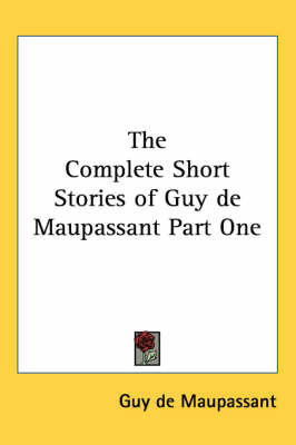 The Complete Short Stories of Guy De Maupassant: P. 1 by Guy de Maupassant image
