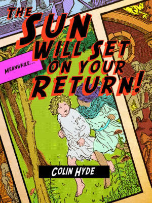 The Sun Will Set On Your Return by Colin Hyde