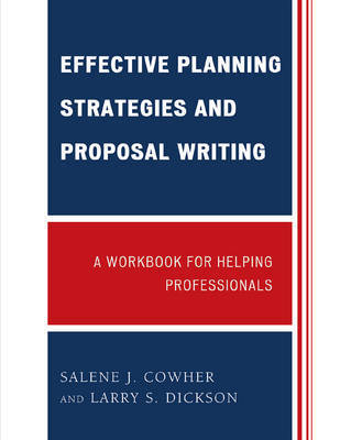 Effective Planning Strategies and Proposal Writing by Salene J. Cowher