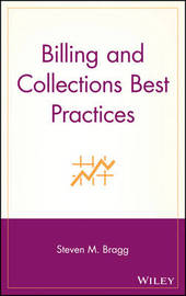 Billing and Collections Best Practices by Steven M. Bragg