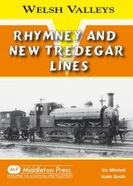 Rhymney and New Tredegar Lines by Vic Mitchell