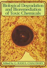 Biological Degradation and Bioremediation of Toxic Chemicals
