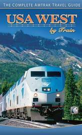 USA West by Train: The Complete Amtrak Travel Guide by Chris Hanus image
