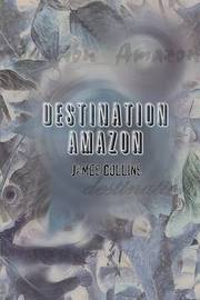 Destination Amazon by James Collins