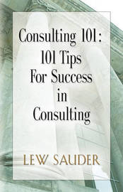 Consulting 101 by Lew Sauder