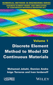 Discrete Element Method to Model 3D Continuous Materials by Mohamed Jebahi