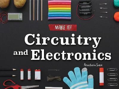 Circuitry and Electronics by Anastasia Suen