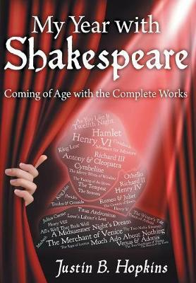 My Year with Shakespeare by Justin B Hopkins