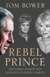 Rebel Prince by Tom Bower
