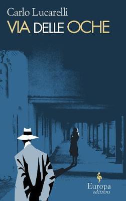 Via Delle Oche by Carlo Lucarelli