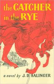 Catcher in the Rye by J.D. Salinger