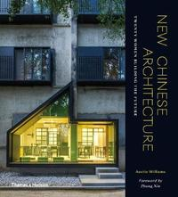 New Chinese Architecture by Austin Williams