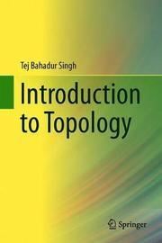 Introduction to Topology by Tej Bahadur Singh