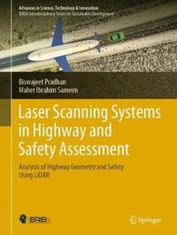Laser Scanning Systems in Highway and Safety Assessment by Biswajeet Pradhan
