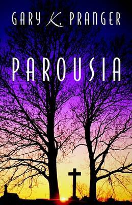 Parousia by Gary K. Pranger image