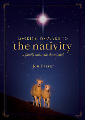 Looking Forward to the Nativity by Jon Farrar