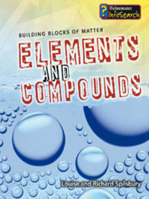 Elements and Compounds by Louise Spilsbury