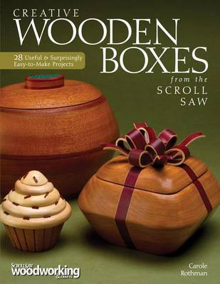 Creative Wooden Boxes from the Scroll Saw by Carole Rothman