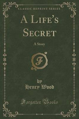 A Life's Secret by Henry Wood image
