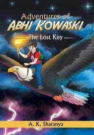 Adventures of Abhi Kowaski by A K Sharanya