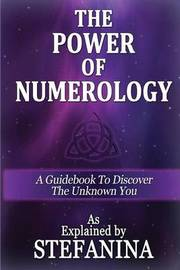 The Power of Numerology by Stefanina