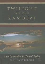 Twilight on the Zambezi by Euginia W.E. Herbert image