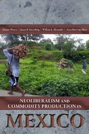 Neoliberalism and Commodity Production in Mexico