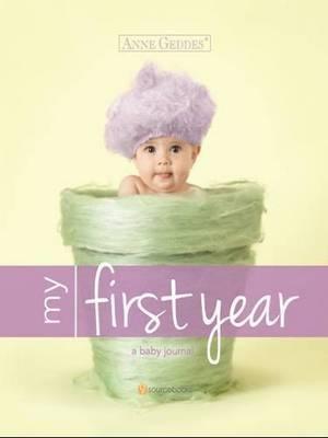 Anne Geddes: My First Year Baby Journal by Anne Geddes image