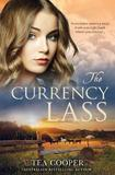 THE CURRENCY LASS by Tea Cooper