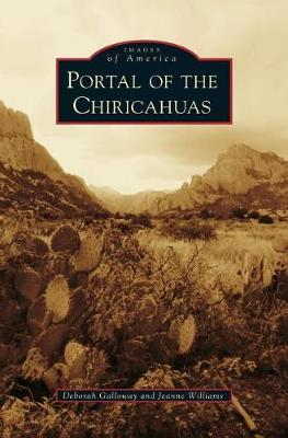 Portal of the Chiricahuas by Deborah Galloway
